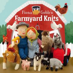 Fiona Goble's Farmyard Knits - If I could knit properly I'd be giving these a shot!