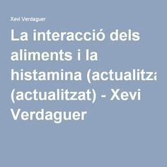 La interacció dels aliments i la histamina (actualitzat) - Xevi Verdaguer