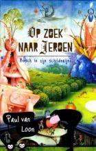 Op zoek naar Jeroen - Paul van Loon