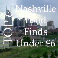 Best Nashville food under 6 bucks.