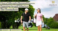 Own a Villa and a Thousand Dreams. Presenting the #golf_Villas from #The_Hemisphere...