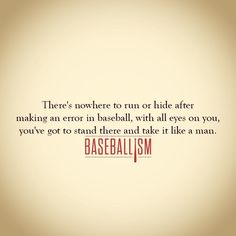 A lesson in baseball is a lesson in life.
