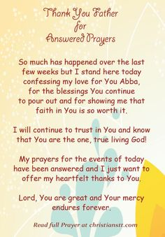 A Prayer of thanksgiving for all answered prayers. Thank you Lord for answered prayers and for granting me the desires of my heart today. Thank You Lord For Answered Prayers, Answered Prayer Quotes, God Answers Prayers, Special Prayers, Thank You God, Pray Quotes, Prayer Times, Prayer Scriptures, Faith Prayer