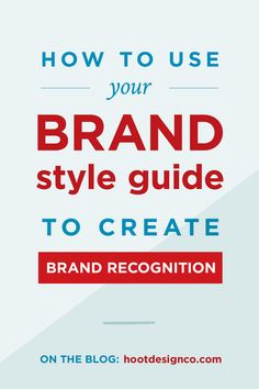 Creating brand recognition is an essential part of maintaining your brand. After creating a brand board, you need to use it correctly to keep your brand intact. Brand style guides are like blueprints showing you how to use your brand elements, like fonts, colors, logo variations, icons, patterns, and image styles. Here's how to use your brand board effectively to make a great impression again and again! Click through to save or read more | Hoot Design Co.