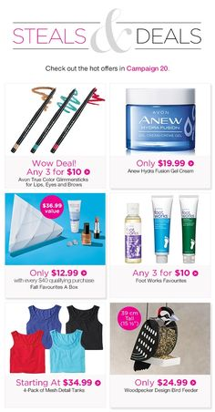 Steals and Deals. Check out the Hot Offers in Campaign Wow Deals, Avon True, True Colors, Bath And Body, Brows, Fragrance, Skin Care, Makeup, Beauty