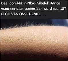Die Stem / Nkosi Sikelele / onthou / remember this South Afrika, Afrikaanse Quotes, Port Elizabeth, Qoutes, Funny Pictures, Africa, Words, Beans, Hilarious