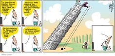 "The Cartoonist Group :: Mike Lester :: Mike du Jour :: 2014-04-27 :: Image Number 109885 :: ""In 1589 Italian scientist Galileo dropped two balls from the leaning Tower of Pisa."" :: Science, history, watching TV."