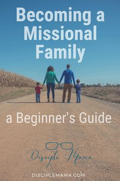 Becoming a Missional Family: A Beginner's Guide Identity In Christ, Christian Encouragement, Christian Parenting, Finding Joy, Christian Women, Raising Kids, Spiritual Growth, Hospitality, Blogging