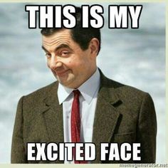 Mr Bean - this is my excited face picture meme