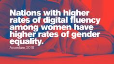 Nations with higher rates of digital fluency among women have higher rates of gender equality. A Days March, Stem Science, Prime Time, Women In History, Equality, Evolution, Things To Think About, Gender, Technology