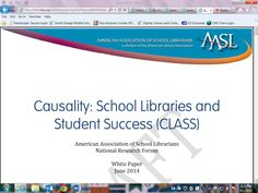 AASL Causality: School Libraries and Student Success (CLASS) Report: Draft June 2014