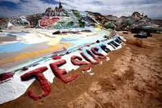 Salvation Mountain, just south of the Salton Sea in the Mojave Desert in California. Would very much like to visit this place.