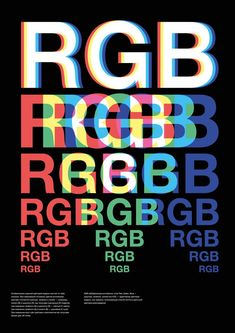 Not useful for much except to illustrate the RGB acronym in a visual context. Not useful for much except to illustrate the RGB acronym in a visual context. Graphisches Design, Logo Design, Typography Poster Design, Cool Typography, Typography Inspiration, Graphic Design Posters, Graphic Design Inspiration, Layout Design, Poster Designs