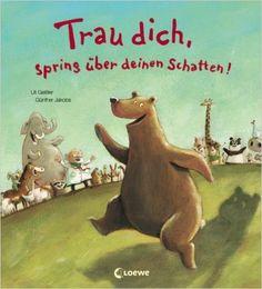Trau dich, spring über deinen Schatten!: Amazon.de: Uli Geißler, Günther Jakobs: Bücher