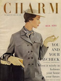 "February 1953 ~ ""Charm"" 'the magazine for  women who work,' quite ahead of it's time for a women's magazine..."