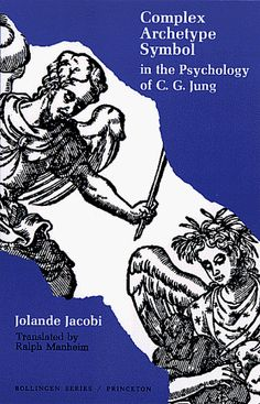 Complex/Archetype/Symbol in the Psychology of C.G. Jung [Bollingen Series LVII] (Bollingen Series, 57) by Jolande Jacobi,http://www.amazon.com/dp/0691017743/ref=cm_sw_r_pi_dp_9oY5sb06N02KHBZF
