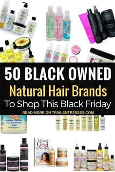 50 Black Owned Natural Hair Product Lines To Shop This Black Friday