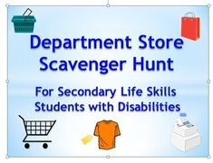 """Contains 1 three page printable """"Department Scavenger Hunt"""" for secondary life skills students with disabilities. Text is in a 16 font. The scavenger hunt requires students to locate store departments, specific items, sizes, brands, and prices. It also requires students to make decisions on products they would buy for themselves or others."""