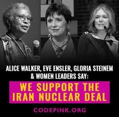 Sign the petition: We Women Support the Iran Nuclear Deal via Iranian American, Jill Stein, Global Conflict, Alice Walker, Gloria Steinem, Nuclear Deal, National Book Award, Equal Rights