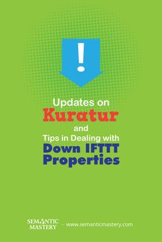 Updates on Kuratur and Tips in Dealing with Down IFTTT Properties #SEO via http://semanticmastery.com/updates-on-kuratur-and-tips-in-dealing-with-down-ifttt-properties/amp/