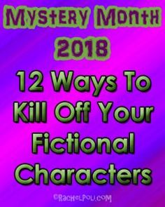 12 Ways To Kill Off Your Fictional Characters [Mystery Month]