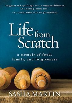 Life+From+Scratch:+A+Memoir+of+Food,+Family,+and+Forgiveness+by+Sasha+Martin+http://www.amazon.ca/dp/1426213743/ref=cm_sw_r_pi_dp_mYwlwb0N4S73Z