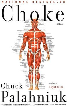 Choke - Chuck Palahniuk (creator of Fight Club)