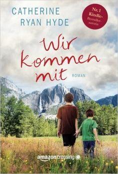 Wir kommen mit: Amazon.de: Catherine Ryan Hyde, Ute-Christine Geiler, Birte Lilienthal: Bücher