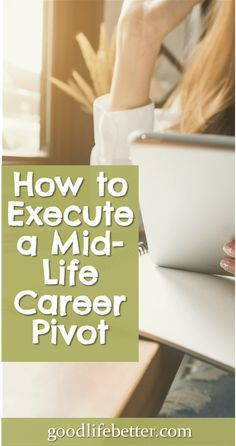 Thinking about a Career Pivot? Keep these things in mind! #CareerPivot #CareerSuccess #GoodLifeBetter