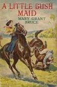 Grace Huddleston: A Little Bush Maid