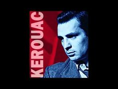 Jack Kerouac - The Sounds of the Universe in My Window Part 1