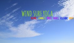 We care about #inspiring people to #connect, #meet, #travel, #discover to #grow with - WindSurfYoga