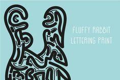 Fluffy rabbit print by TSAPLYA on @creativemarket #lettering #illustration #creativemarket #typo #graphicdesign #typography