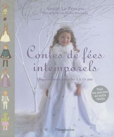 Contes de fées intemporels : Déguisements pour enfants de 2 à 10 ans de Astrid Le Provost http://www.amazon.fr/dp/2081243253/ref=cm_sw_r_pi_dp_Yaxhub16ZXSA5
