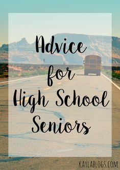 Advice for High School Seniors - Kayla Blogs
