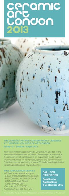 You have until Monday 1st September to apply for Ceramic Art London 2013. Visit the website for further details!