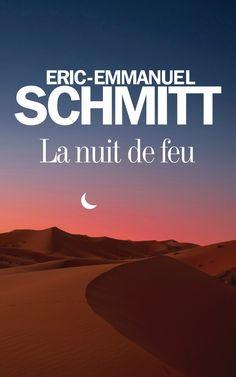 La nuit de feu - Eric-Emmanuel Schmitt - 192 pages, -  Référence : 926959 #Livre…