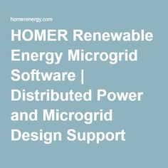 HOMER Renewable Energy Microgrid Software | Distributed Power and Microgrid Design Support
