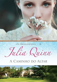 A Caminho do Altar (On the Way to the Wedding) - Julia Quinn - Altar, Romance Novel Covers, Romance Novels, Good Books, My Books, Night Film, Book Lovers Gifts, Julia, Book Recommendations
