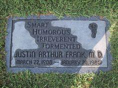 I love this unique headstone. So funny!                                                                                                                                                                                 More