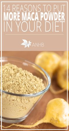 14 Reasons to Put More Maca Powder In Your Diet - All Natural Home and Beauty Pin
