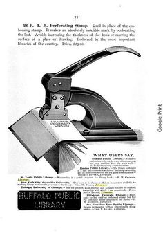 L.B. Perforating Stamp    We all know how great it is to punch a lot of little holes in a book instead of just wrinkling the paper.    from: Classified Illustrated Catalog of the Library Department of Library Bureau: A Handbook of Library Fittings and Supplies