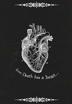 Even death has a heart