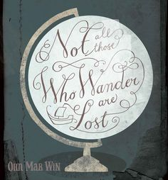 Not all those who wander are lost based on a JR Tolkien inspirational quote Ohn Mar Win