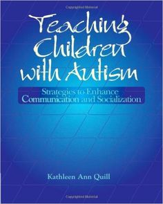 Teaching Children with Autism: Strategies to Enhance Communication and Socialization (Health & Life Science): 9780827362697: Medicine & Health Science Books @ Amazon.com