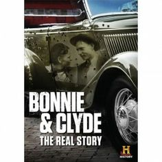 Bonnie & Clyde: The Real Story DVD
