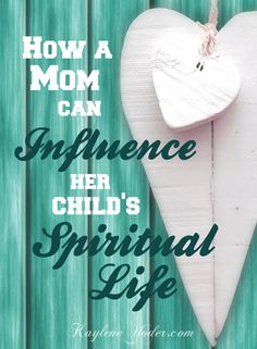 How a mom can influence her child's spiritual life