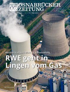 Der Energiekonzern RWE geht in Lingen weiter vom Gas. Lesen Sie jetzt mehr zum Titelthema der Abendausgabe der Neuen OZ am 11. März. www.noz.de/abo