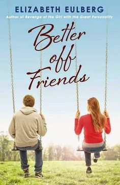 Books I Think You Should Read: Quick Pick: Better off Friends, by Elizabeth Eulberg