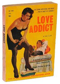 "Love Addict: A novel of today's Sex-ravished, Dope-hungry girls  by Elliott, Don [pseudonym of Silverberg, Robert]..  Chicago, Illinois: Nightstand. Very Good. 1959. First Edition, First Printing. Softcover. ""AN ORGY OF LUST ... SHAMELESS PASSIONS"" Signed and inscribed by the author with his notation, ""The first Nightstand Book [underline] Robert Silverberg"" in blue ink directly onto the title page.  Listed by Harropian Books (Member of I.O.B.A.) #pulp #literature #firstedition"